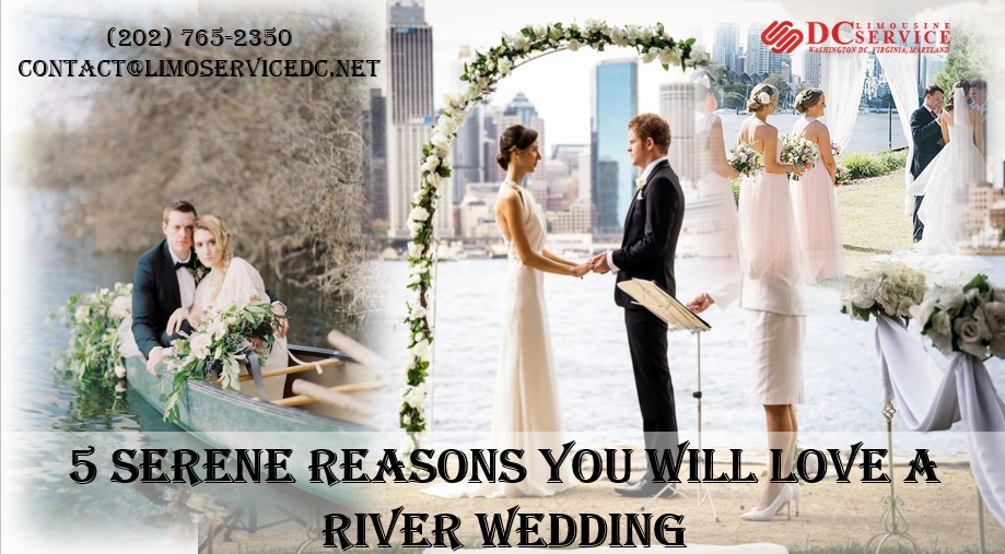 5 Serene Reasons You Will Love A River Wedding